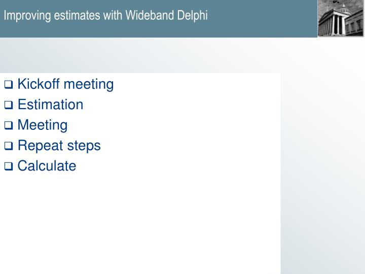 Improving estimates with Wideband Delphi