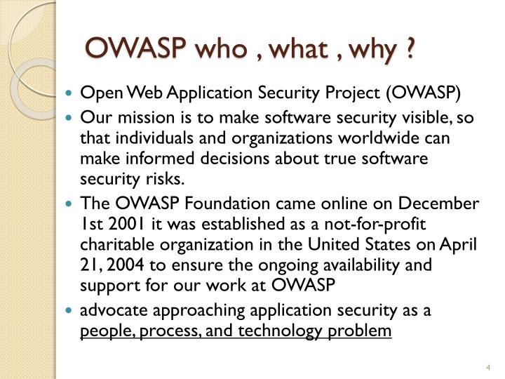 OWASP who , what , why ?