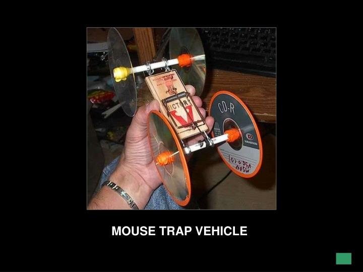 MOUSE TRAP VEHICLE