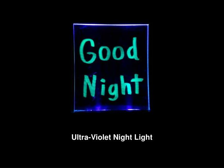 Ultra-Violet Night Light