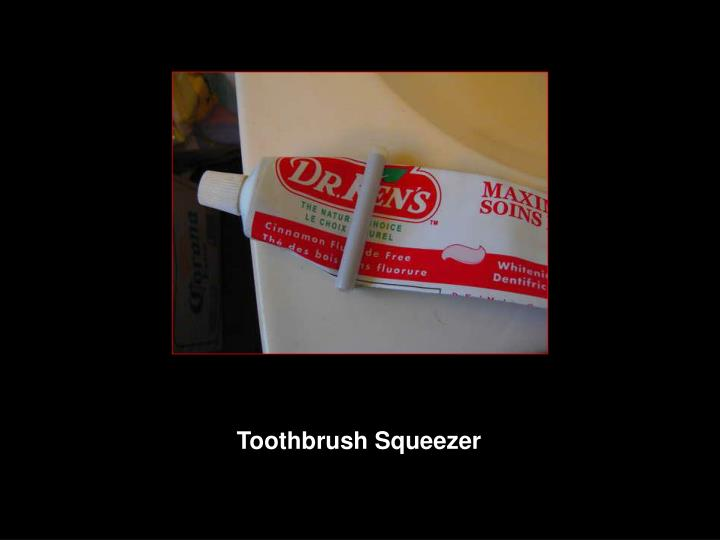 Toothbrush Squeezer