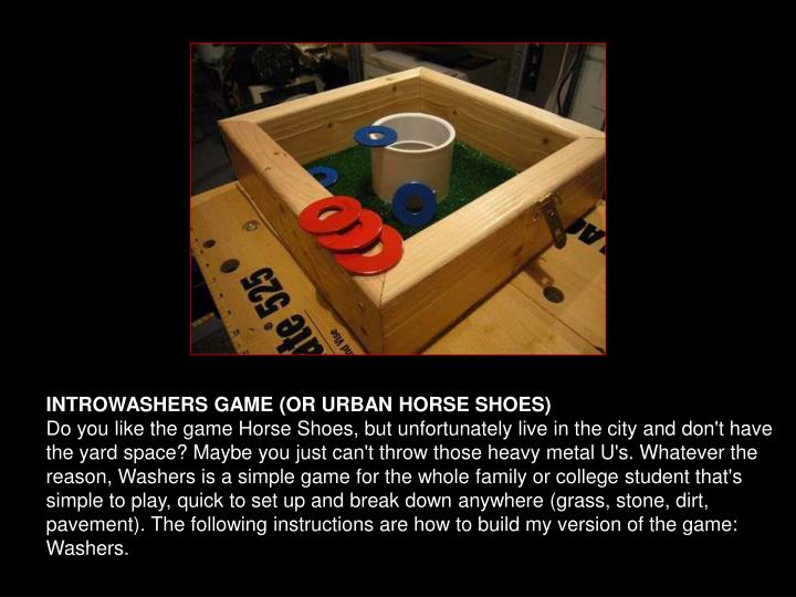 INTROWASHERS GAME (OR URBAN HORSE SHOES)