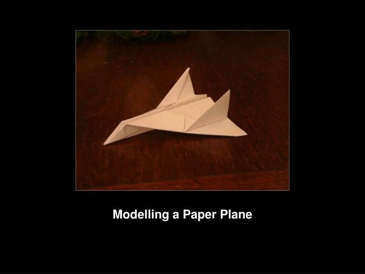 Modelling a Paper Plane