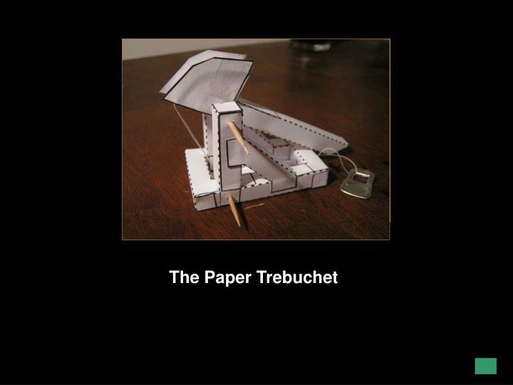 The Paper Trebuchet