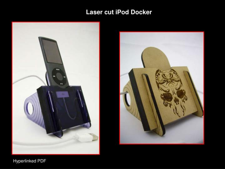 Laser cut iPod Docker