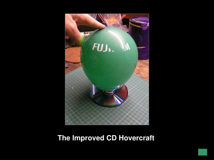 The Improved CD Hovercraft