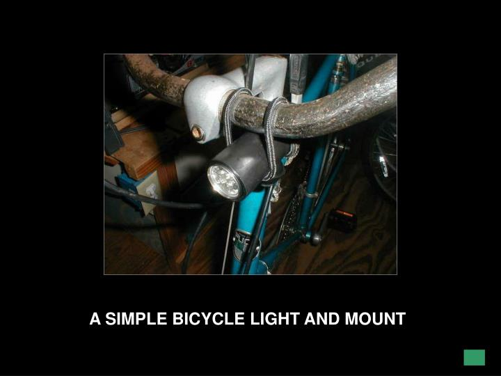 A SIMPLE BICYCLE LIGHT AND MOUNT
