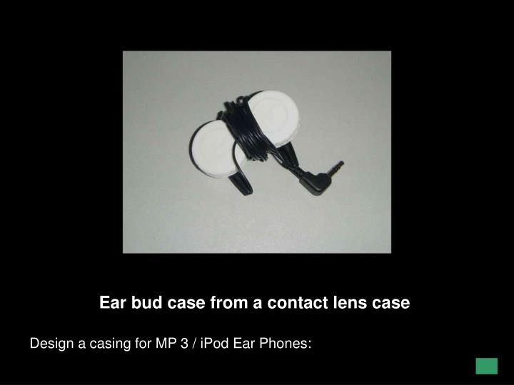 Ear bud case from a contact lens case
