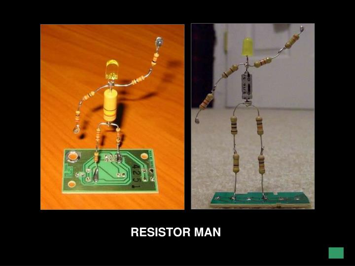 RESISTOR MAN
