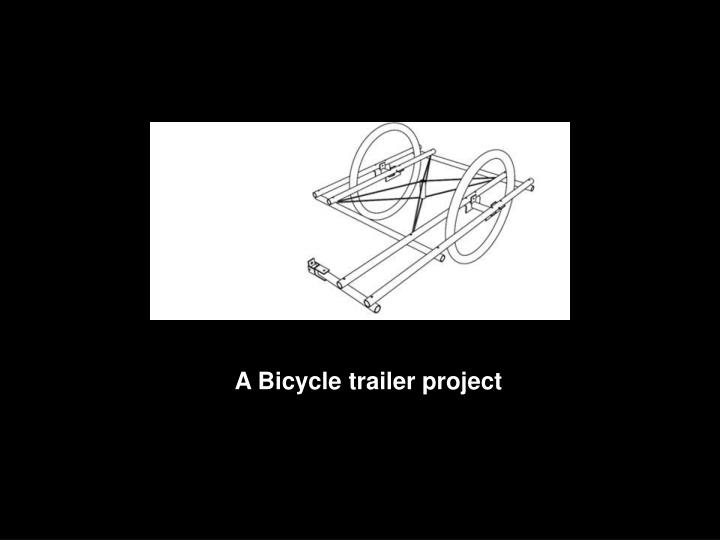 A Bicycle trailer project