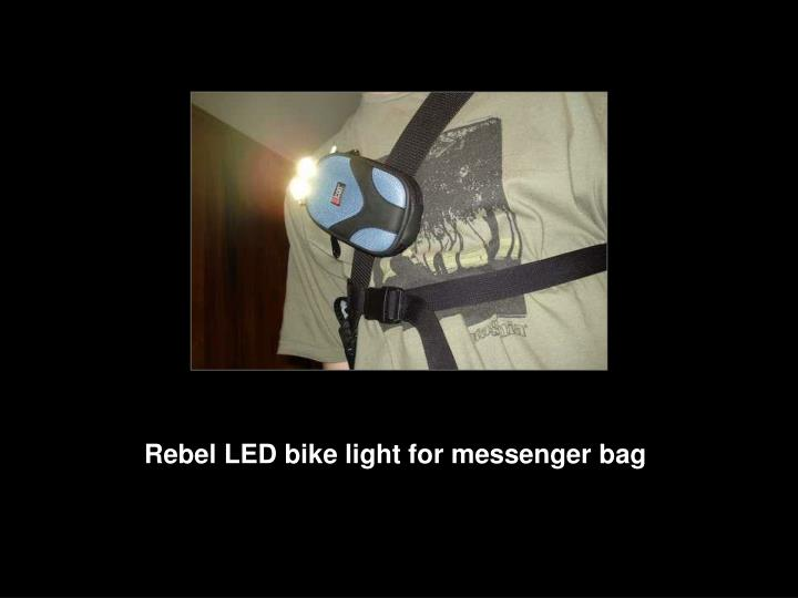Rebel LED bike light for messenger bag