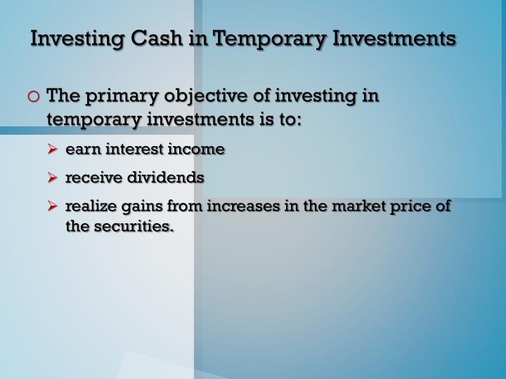 Investing Cash in Temporary Investments