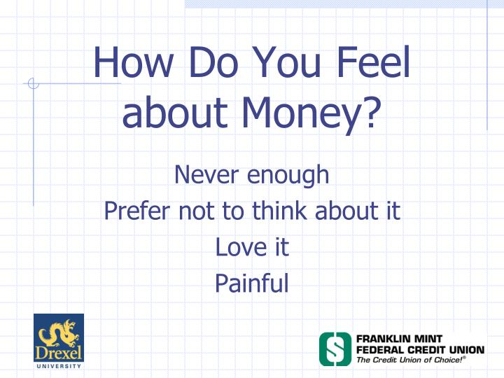 How Do You Feel about Money?