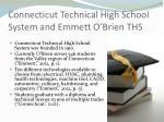 connecticut technical high school system and emmett o brien ths