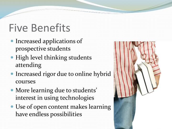 Five Benefits