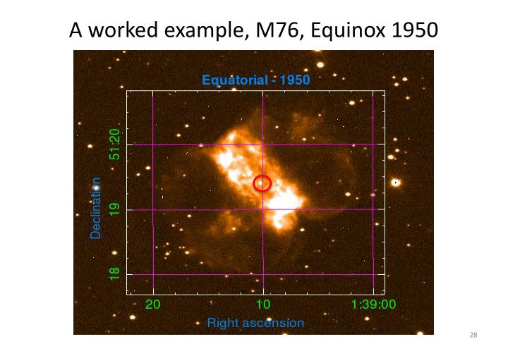 A worked example, M76, Equinox 1950