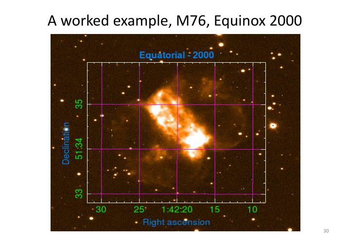 A worked example, M76, Equinox 2000