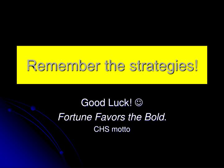 Remember the strategies!