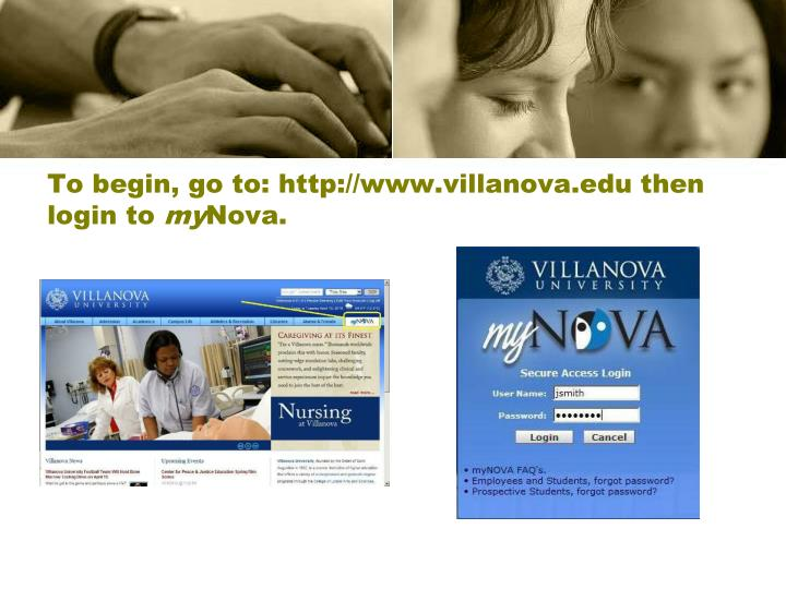 To begin go to http www villanova edu then login to my nova