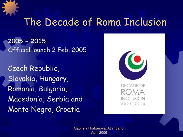 The Decade of Roma Inclusion