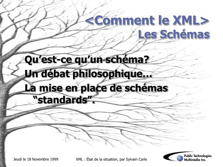 <Comment le XML>