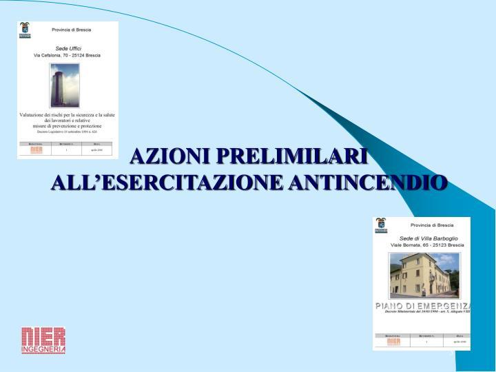 AZIONI PRELIMILARI ALL'ESERCITAZIONE ANTINCENDIO
