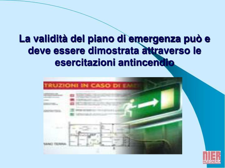 La validità del piano di emergenza può e deve essere dimostrata attraverso le esercitazioni antincendio