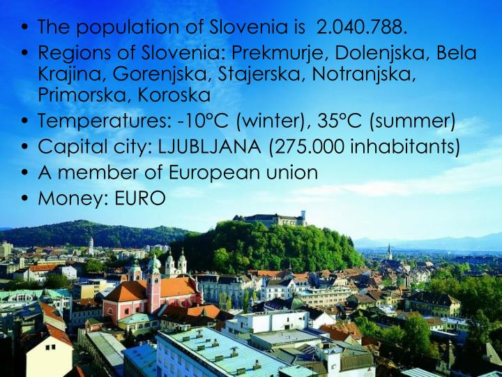 The population of Slovenia is  2.040.788.