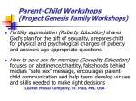 parent child workshops project genesis family workshops