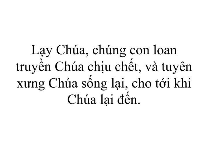 Ly Cha, chng con loan truyn Cha chu cht, v tuyn xng Cha sng li, cho ti khi Cha li n.