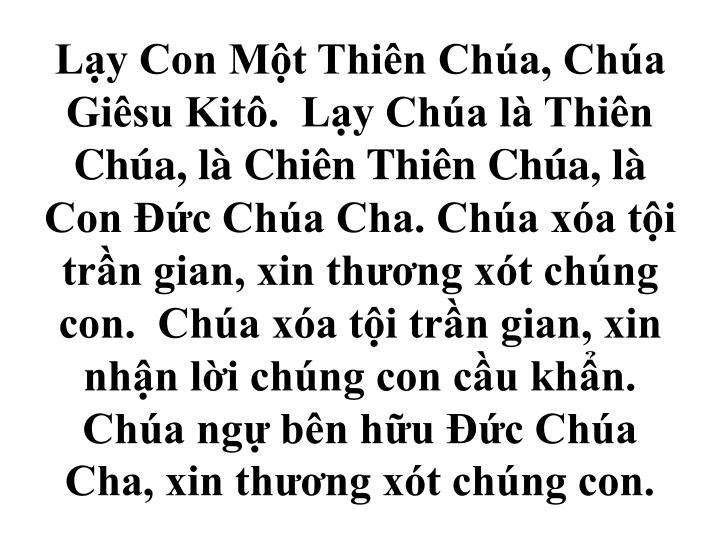Ly Con Mt Thin Cha, Cha Gisu Kit.  Ly Cha l Thin Cha, l Chin Thin Cha, l Con c Cha Cha. Cha xa ti trn gian, xin thng xt chng con.  Cha xa ti trn gian, xin nhn li chng con cu khn.  Cha ng bn hu c Cha Cha, xin thng xt chng con.