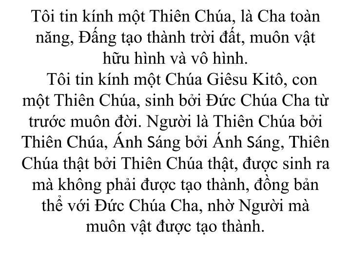 Ti tin knh mt Thin Cha, l Cha ton nng, ng to thnh tri t, mun vt hu hnh v v hnh.