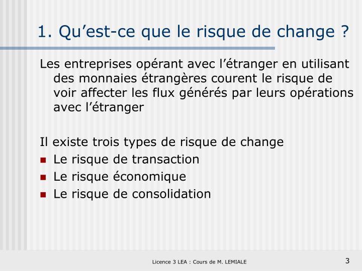 1. Qu'est-ce que le risque de change ?