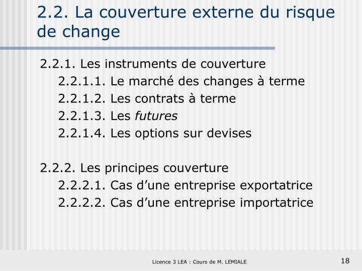2.2. La couverture externe du risque de change