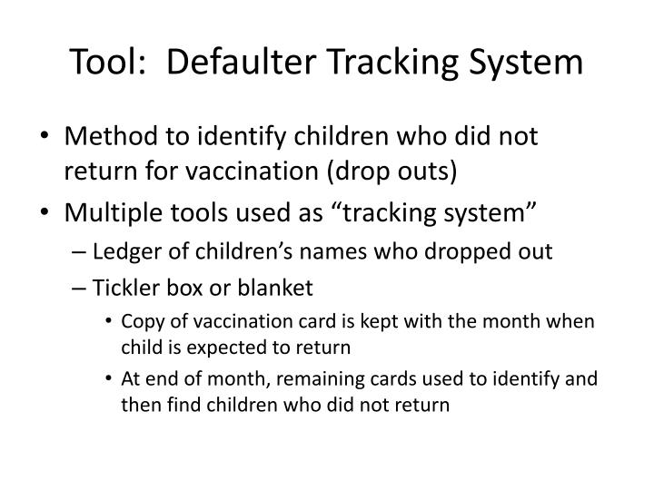 Tool:  Defaulter Tracking System