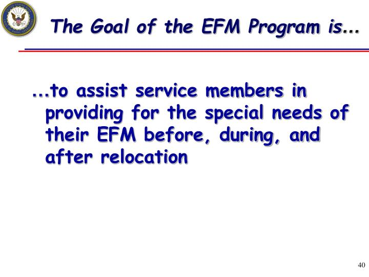 The Goal of the EFM Program is