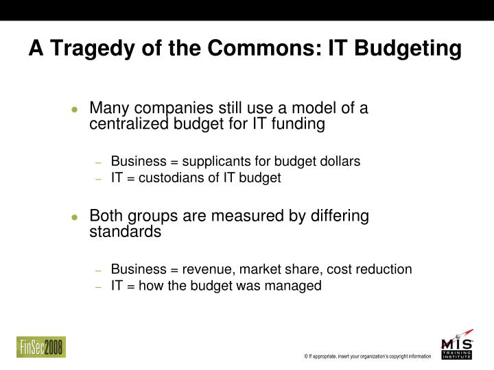A Tragedy of the Commons: IT Budgeting