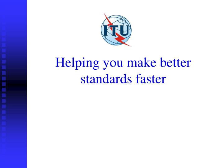 Helping you make better standards faster