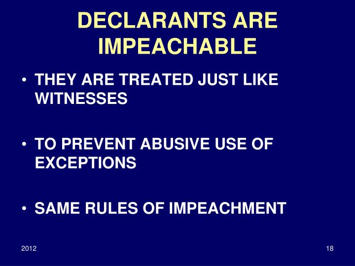 DECLARANTS ARE IMPEACHABLE