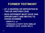 former testimony