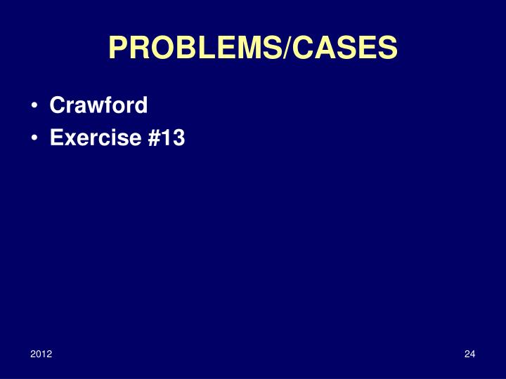 PROBLEMS/CASES