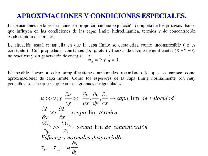 APROXIMACIONES Y CONDICIONES ESPECIALES.