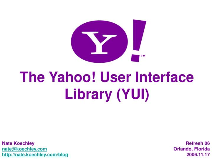 The Yahoo! User Interface Library (YUI)