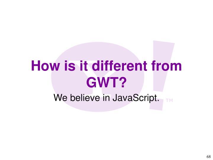 We believe in JavaScript.