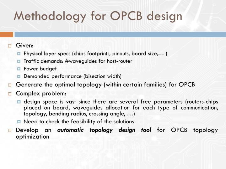 Methodology for OPCB design