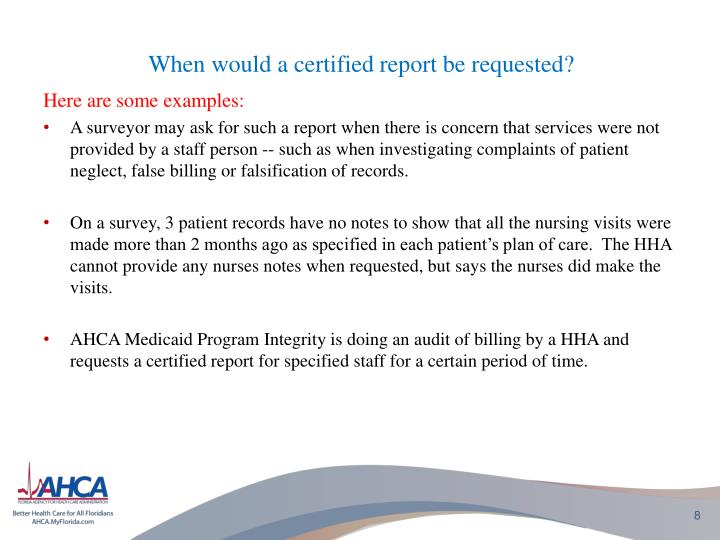 When would a certified report be requested?