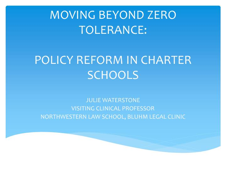 MOVING BEYOND ZERO TOLERANCE:
