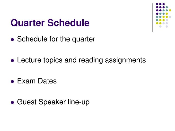 Quarter Schedule