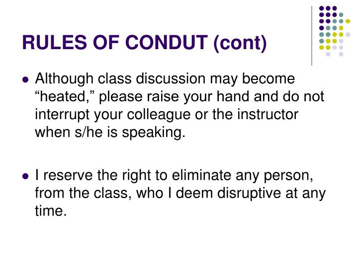 RULES OF CONDUT (cont)