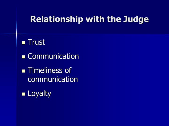 Relationship with the Judge